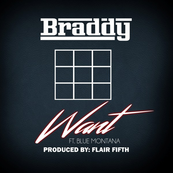Braddy - Want Ft. Blue Montana (Produced By; Flair Fifth)